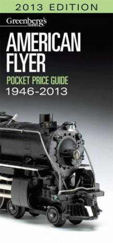American Flyer Pocket Price Guide 2013 (Greenberg's Pocket Price Guide Lionel Trains)