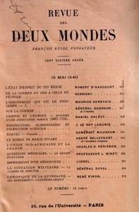 REVUE DES DEUX MONDES du 15-05-1940 L'ETAT D'ESPRIT DU IIIE REICH PAR ROBERT D'HARCOURT - DE LA GUERRE DU FER A CELLE DU PETROLE PAR SERRIGNY - L'HIRONDELLE QUI FIT LE PRINTEMPS I PAR MAURICE GENEVOIX - SUR LA GUERRE PAR GENERAL GOURAUD - LEIBNIZ ET L'EUROPE HISTOIRE D'UNE MEDITATION PERDUE 1667-1716 PAR DANIEL HALEVY - RESTRICTIONS ALIMENTAIRES ET PRODUCTION AGRICOLE PAR J LE ROY LADURIE - EPAVES NOUVELLE PAR SOMERSET MAUGHAM - LE ROMAN DE MARIE STUART PAR ANDRE BELLESSORT - L'UNION SUD-AFR...