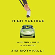High Voltage: The Fast Track to Plug in the Auto Industry (       UNABRIDGED) by Jim Motavalli Narrated by Brian Troxell