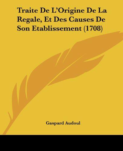 traite-de-lorigine-de-la-regale-et-des-causes-de-son-etablissement-1708