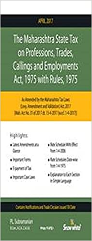 Maharashtra State Tax on Professions , Trades , callings and Employment Act 1975 with rules P.L.Subramanian