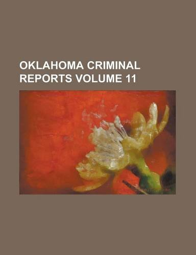 Oklahoma criminal reports Volume 11
