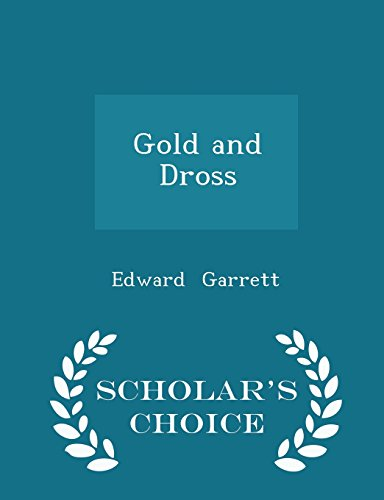 Gold and Dross - Scholar's Choice Edition PDF