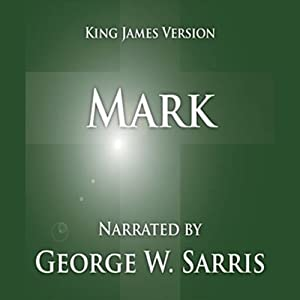 The Holy Bible - KJV: Mark | [Geroge W. Sarris (publisher)]