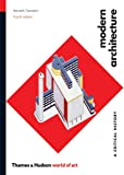 Modern Architecture: A Critical History (Fourth Edition)  (World of Art) (0500203954) by Frampton, Kenneth