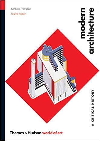Modern Architecture: A Critical History (Fourth Edition)  (World of Art) written by Kenneth Frampton