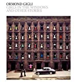 img - for Ormond Gigli: Girls in the Windows : And Other Stories (Hardcover); 2013 Edition book / textbook / text book