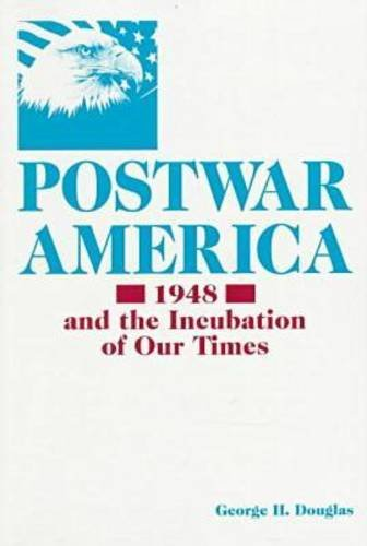 Postwar America: 1948 And the Incubation of Our Times