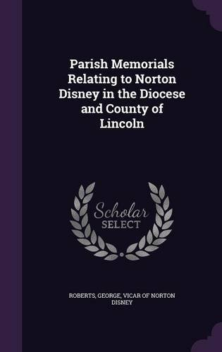 Parish Memorials Relating to Norton Disney in the Diocese and County of Lincoln