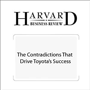 The Contradictions That Drive Toyota's Success (Harvard Business Review) | [Hirotaka Takeuchi, Emi Osono, Norihiko Shimizu, Harvard Business Review]