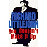 You Couldn't Make it Upby Richard Littlejohn