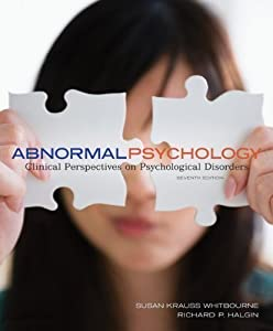 Abnormal Psychology: Clinical Perspectives on Psychological Disorders with DSM-5 Update by Whitbourne, Susan Krauss Published by McGraw-Hill Humanities/Social Sciences/Languages 7th (seventh) edition (2013) Hardcover