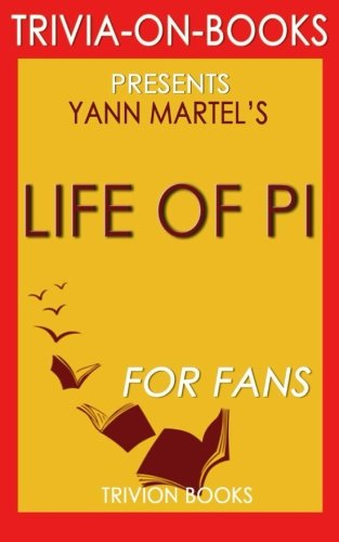 Life of Pi: By Yann Martel (Trivia-On-Books)