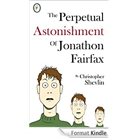 The Perpetual Astonishment of Jonathon Fairfax (English Edition)