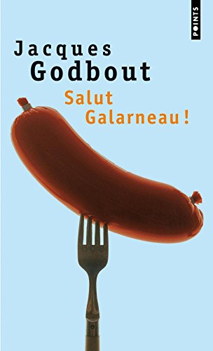 Salut Galarneau ! (French Edition)