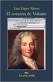 El Corazon de Voltaire (Spanish Edition) (La Otra Orilla): Luis Lopez