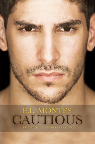 Cautious (Sequel to Disastrous) by E.L. Montes