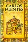 The Good Conscience (0233980180) by Fuentes, Carlos