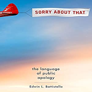 Sorry about That: The Language of Public Apology | [Edwin L. Battistella]