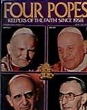 img - for Four Popes, Keepers of the Faith Since 1958. (Jon Paul ll, John XXlll, Paul Vl, John Paul l.) 1979 edition. (Souvenir Issue #12) book / textbook / text book