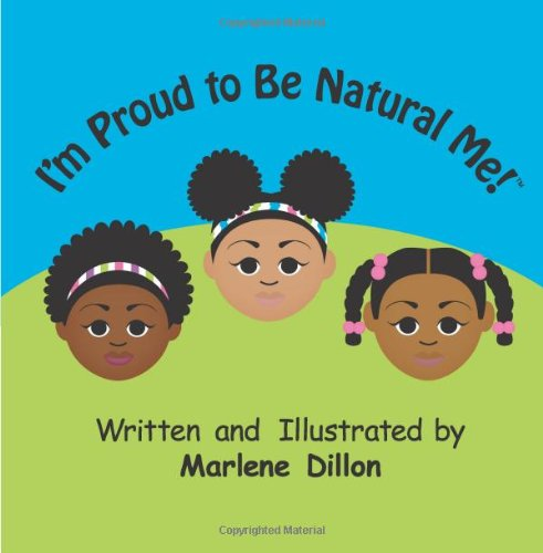 I'm Proud to Be Natural Me: Marlene Dillon: 9781470151997: Amazon.com: Books