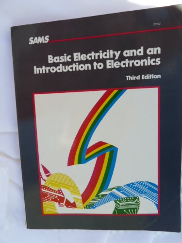 Basic Electricity and an Introduction to Electronics