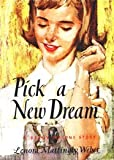 Pick a New Dream (1930009038) by Weber, Lenora Mattingly
