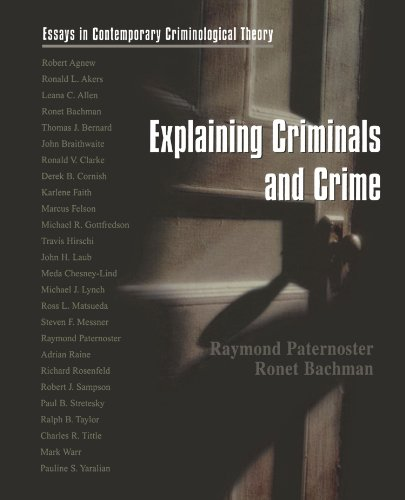 Explaining Criminals and Crime: Essays in Contemporary...
