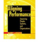 img - for [(Aligning Performance: Improving People, Systems and Organizations )] [Author: Danny G. Langdon] [Feb-2000] book / textbook / text book