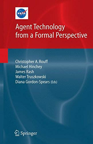 Agent Technology from a Formal Perspective (NASA Monographs in Systems and Software Engineering)