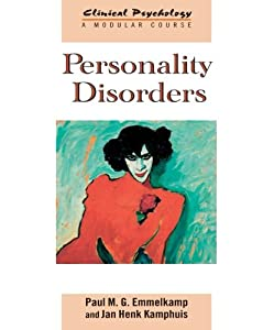 Personality Disorders (Clinical Psychology: A Modular Course)