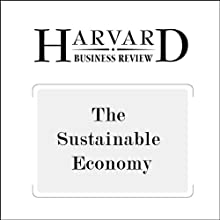 The Sustainable Economy (Harvard Business Review) Periodical by Yvon Chouinard, Jib Ellison, Rick Ridgeway Narrated by Todd Mundt