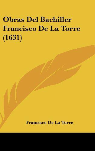 Obras del Bachiller Francisco de La Torre (1631)