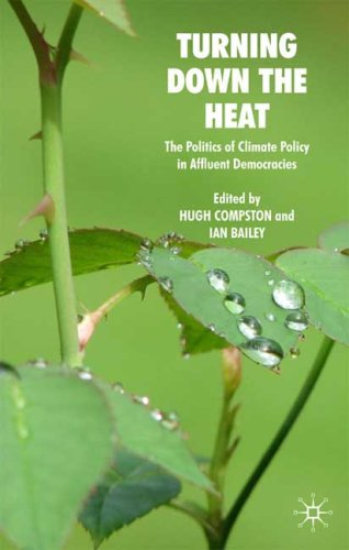 Turning Down the Heat: The Politics of Climate Policy in Affluent Democracies