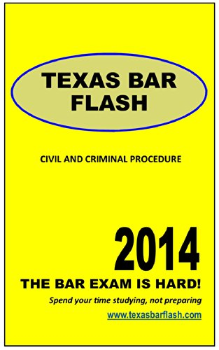 Texas Civil and Criminal Procedure: A study guide for the Texas Bar Exam essay question (Texas Bar Flash Book 1)