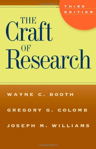 The Craft of Research, Third Edition (Chicago Guides to...