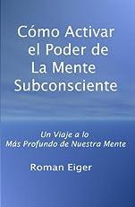 C¨®mo Activar el Poder de La Mente Subconsciente (Spanish Edition)
