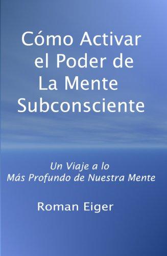 Cómo Activar el Poder de La Mente Subconsciente (Spanish Edition) Book Image