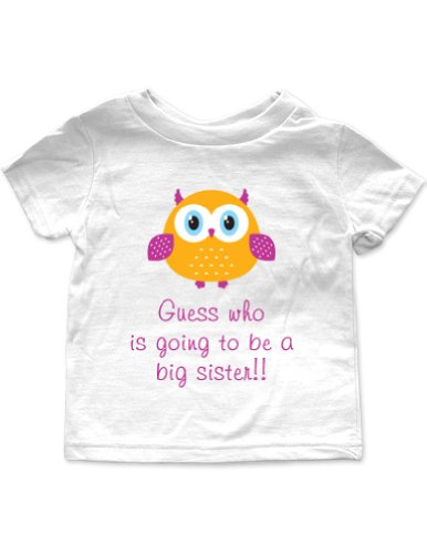 Guess Who Is Going To Be A Big Sister - Baby Birth Pregnancy Announcement (3T Toddler Shirt, White)