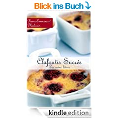 Clafoutis sucr�s (Les minis livres t. 2) (French Edition)