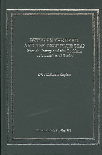 Between the Devil and the Deep Blue Sea? French Jewry and the Problem of Church and State (Brown Judaic Studies, Number