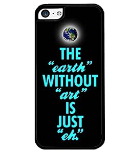 PrintVisa Metal Printed Quotes Designer Back Case Cover for Apple iPhone 5C-D4997