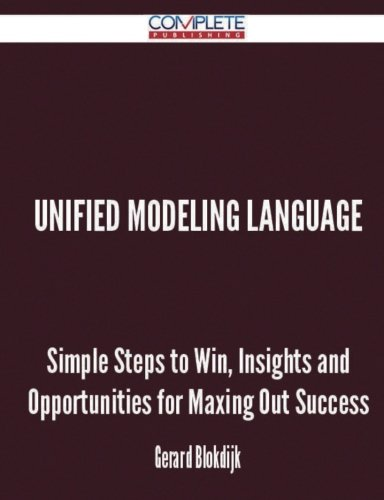 unified modeling language - Simple Steps to Win, Insights and Opportunities for Maxing Out Success