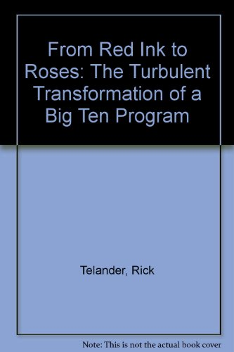 From Red Ink to Roses: The Turbulent Transformation of a Big Ten Program: Rick Telander: 9780671748531: Amazon.com: Books