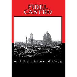 Fidel Castro and the History of Cuba