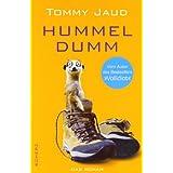 "Hummeldumm: Das Romanvon ""Tommy Jaud"""