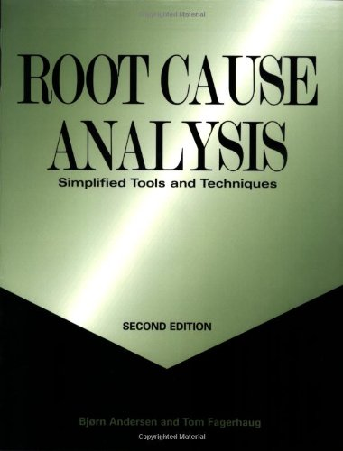 Root Cause Analysis: Simplified Tools and Techniques,...