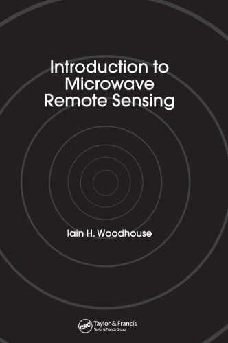 Introduction to Microwave Remote Sensing, by Iain H. Woodhouse