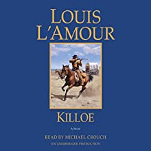 Killoe: A Novel Audiobook by Louis L'Amour Narrated by Michael Crouch