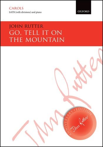 Go, tell it on the mountain: Vocal score (John Rutter Anniversary Edition)